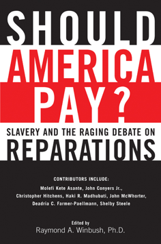 Should America Pay  Slavery and the Raging Debate on ReparationsReparations